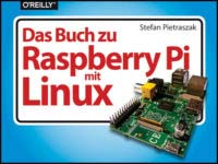 Pietraszak: Das Buch zu Raspberry Pi mit Linux