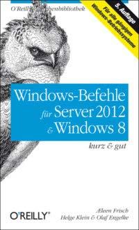 Frisch: Windows-Befehle für Server 2021 und Windows 8, 5. Auflage