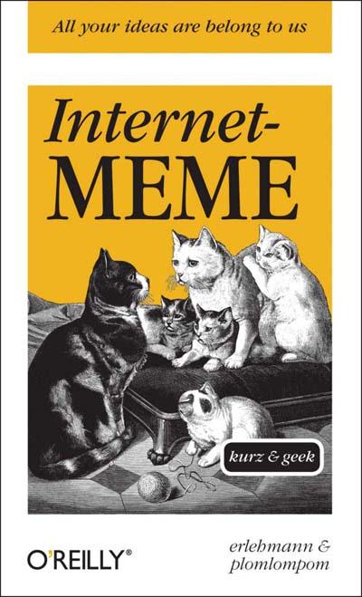 Erlehmann: Internet-Meme, kurz und geek