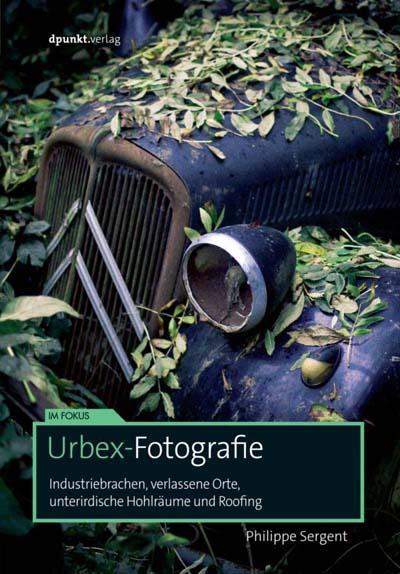 Sergent: Urbex-Fotografie