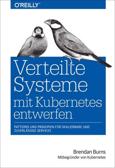 Burns: Verteilte Systeme mit Kubernetes entwerfen