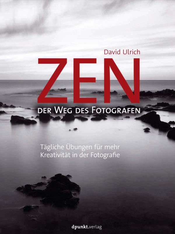Ulrich: Zen - Der Weg des Fotografen