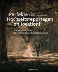 Valenzuela: Perfekte Hochzeitsreportagen - on location!