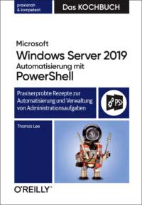 Lee: Microsoft Windows Server 2019 - Automatisierung mit Powershell