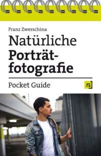 Zwerschina: Pocket Guide Natürliche Porträtfotografie