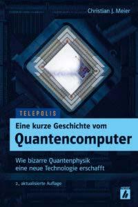 Meier: Eine kurze Geschichte vom Quantencomputer