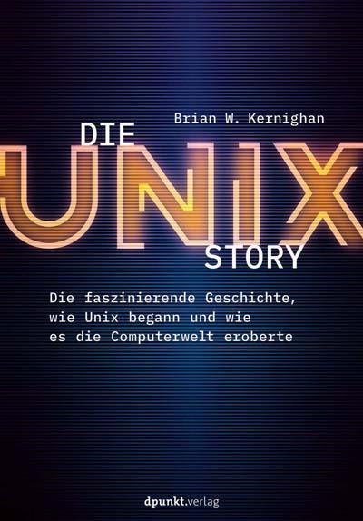 Kernighan: Die Unix-Story