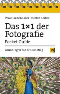Schnabel: Pocket Guide, Das 1x1 der Fotografie