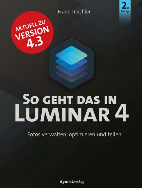 Treichler: So geht das in Luminar 4, 2. Auflage