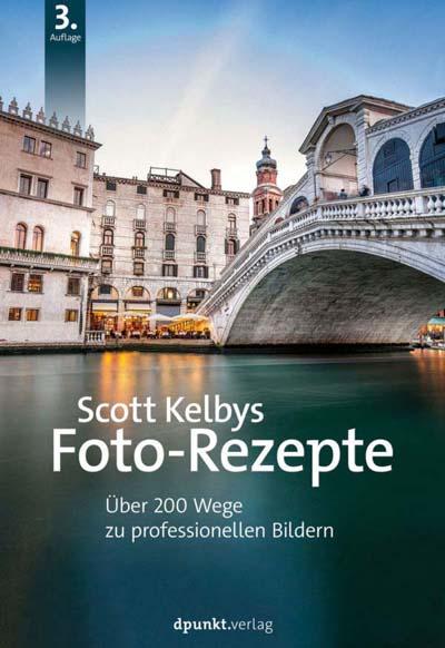 Kelby: Scott Kelbys Foto-Rezepte, 3. Auflage